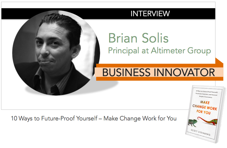 Interview: BRIAN SOLIS [Business Innovator]