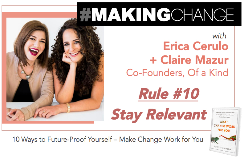 #MakingChange with Erica Cerulo and Claire Mazur – Rule #10 Stay Relevant