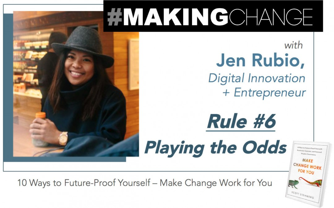 #MakingChange with Jen Rubio – Rule #6 Playing the Odds