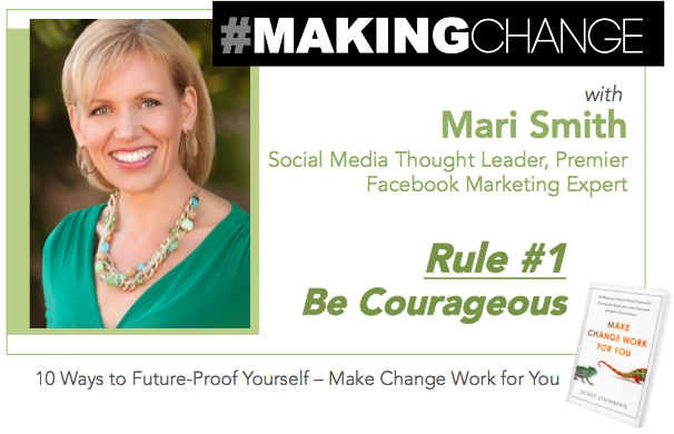 #MakingChange with Mari Smith – Rule #1 Be Courageous