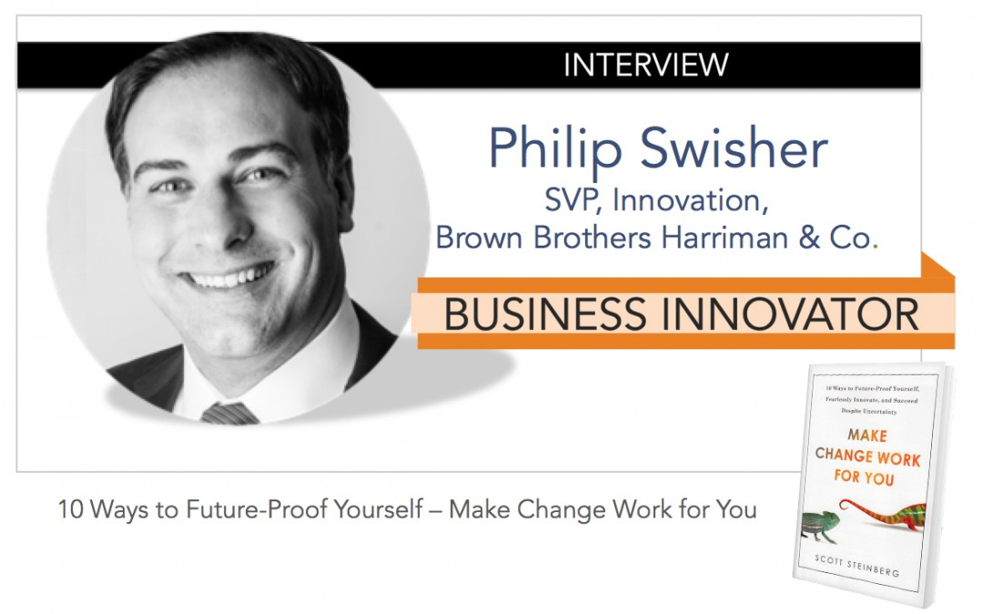 Interview: PHILIP SWISHER [Business Innovator]